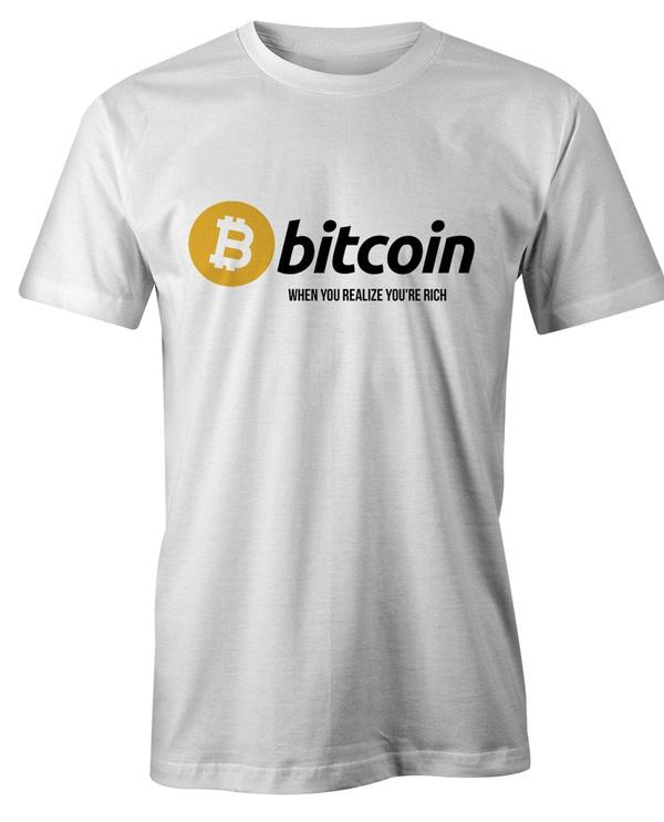 bitcoin when you realize you are rich tee shirt
