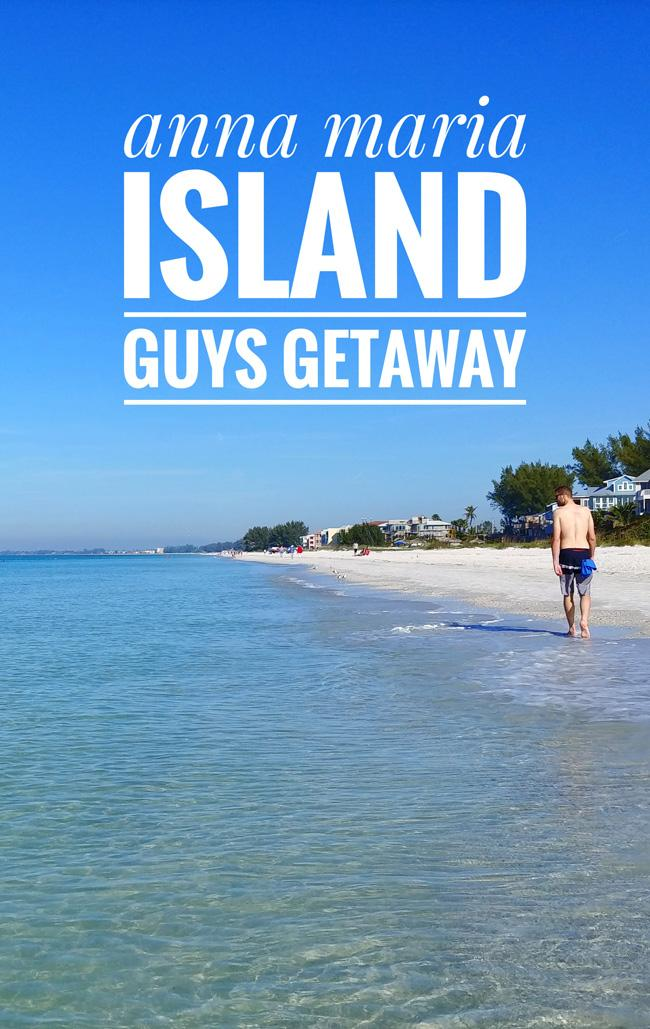 anna maria island guys get away and florida mancation